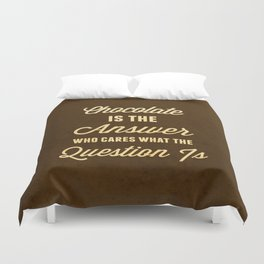 Chocolate is the Answer Duvet Cover