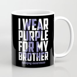 Epilepsy Awareness Purple For My Brother Ribbon Coffee Mug