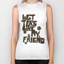 Letters are my friend Biker Tank