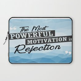 The Most Powerful motivation is rejection Inspirational Typographic Quote Laptop Sleeve