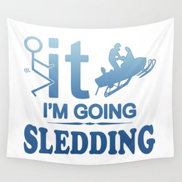 FCK IT IM GOING SNOWMOBILING Wall Tapestry
