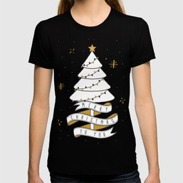 Merry Christmas To You T-shirt