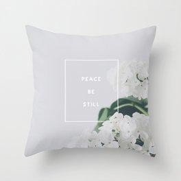 Peace, Be Still Throw Pillow