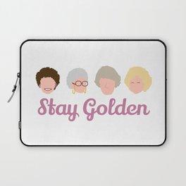 Stay Golden  (Golden Girls Inspired) Laptop Sleeve
