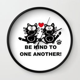 Be kind to one another Cats Cat T-Shirt Wall Clock