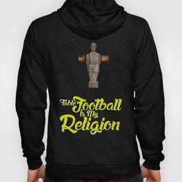 Table football is my religion Hoody