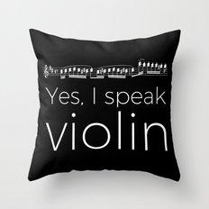 Speak violin? Throw Pillow