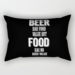Beer had food value but Food has no beer value Rectangular Pillow