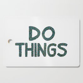 Do Things Cutting Board