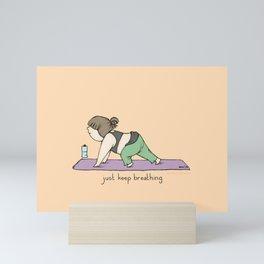 Just Keep Breathing Mini Art Print