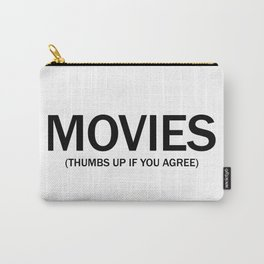 Movies. (Thumbs up if you agree) in black. Carry-All Pouch