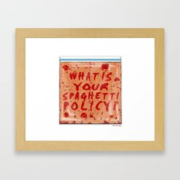 What is your spaghetti policy? -Always Sunny- Fan art Framed Art Print