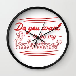do you want to be my valentine? Wall Clock
