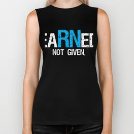Nurse Gift eaRNed Not Given Nurse Pride RN Biker Tank