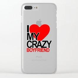 I love my crazy boyfriend Clear iPhone Case