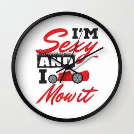 Gardener Landscaper I'm Sexy and I Mow It Wall Clock