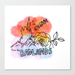 From the Badlands to the Kingdom Canvas Print