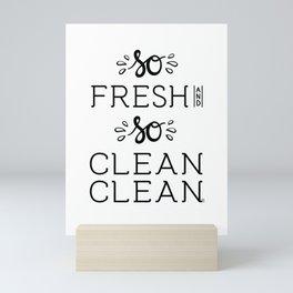 So Fresh and So Clean Clean Art Gansta Rap Fun Funny Saying Lettering Quote Mini Art Print