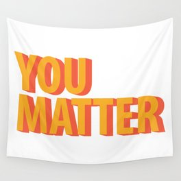You Matter  Wall Tapestry