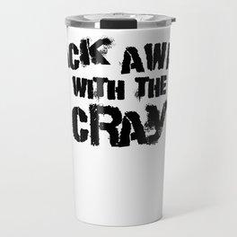 Back Away With The Cray Travel Mug