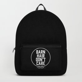 Barn Hair Don't Care Backpack