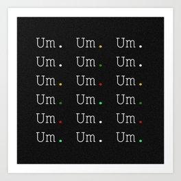 Um. Art Print