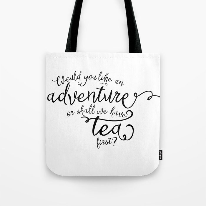 Adventure or tea Tote Bag