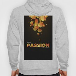 Without Passion life is nothing Hoody
