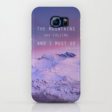 The mountains are calling, and i must go. John Muir. Slim Case Galaxy S6