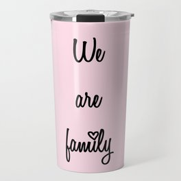 We are family Pink Travel Mug