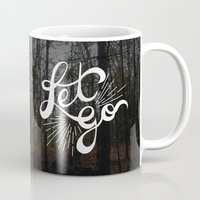 let it go Mugs featuring Let Go by Dorothy Leigh
