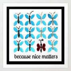 because nice matters Art Print