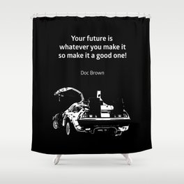 Back to the Future Doc Brown Quote 80s poster Shower Curtain