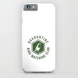 Quarantine Bird Watching Club iPhone Case