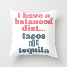 Tacos & Tequila Balanced Diet Throw Pillow