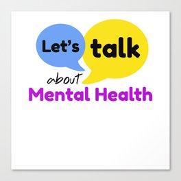 Let's talk about mental health Canvas Print
