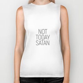 Not Today Satan #minimalism #quotes Biker Tank