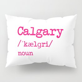 Calgary Alberta Canada Dictionary Word Meaning Definition Pillow Sham