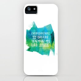Michel Gerard - Every day that you breathe, you make my life harder - Green Version iPhone Case