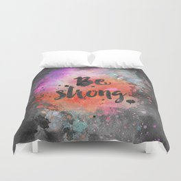 Be strong motivational watercolor quote Duvet Cover
