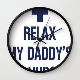 Relax My Daddy's a Nurse Proud Childrens Toddler Kids Tee Wall Clock