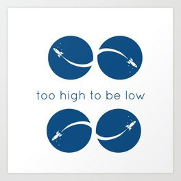too high to be low Art Print