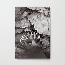 Long Live the Reckless & the Brave Metal Print