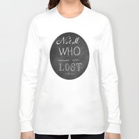 not all who wander Long Sleeve T-shirts featuring All Who Wander by Jordan Boesch