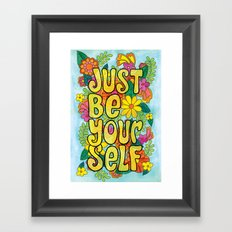 Just Be Yourself Framed Art Print