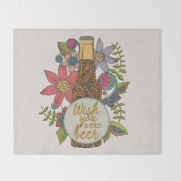 Wish you were beer Throw Blanket