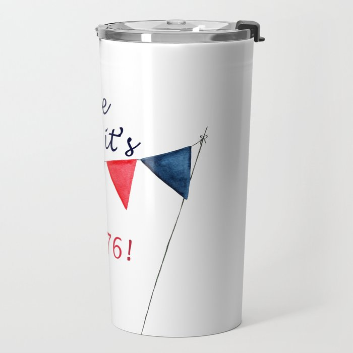Party Like It's 1776 - 4th of July Banner Travel Mug