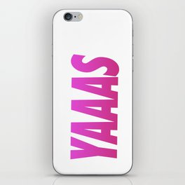 Yaaas Tyopgraphy & Accessories iPhone Skin