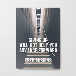 Motivational - Always Keep Pushing Forward Metal Print
