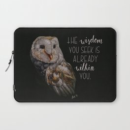 The wisdom you seek is already within you. Laptop Sleeve